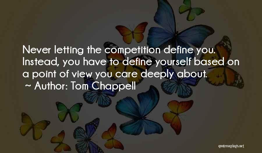 About Being Strong Quotes By Tom Chappell