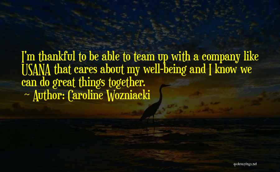 About Being Thankful Quotes By Caroline Wozniacki