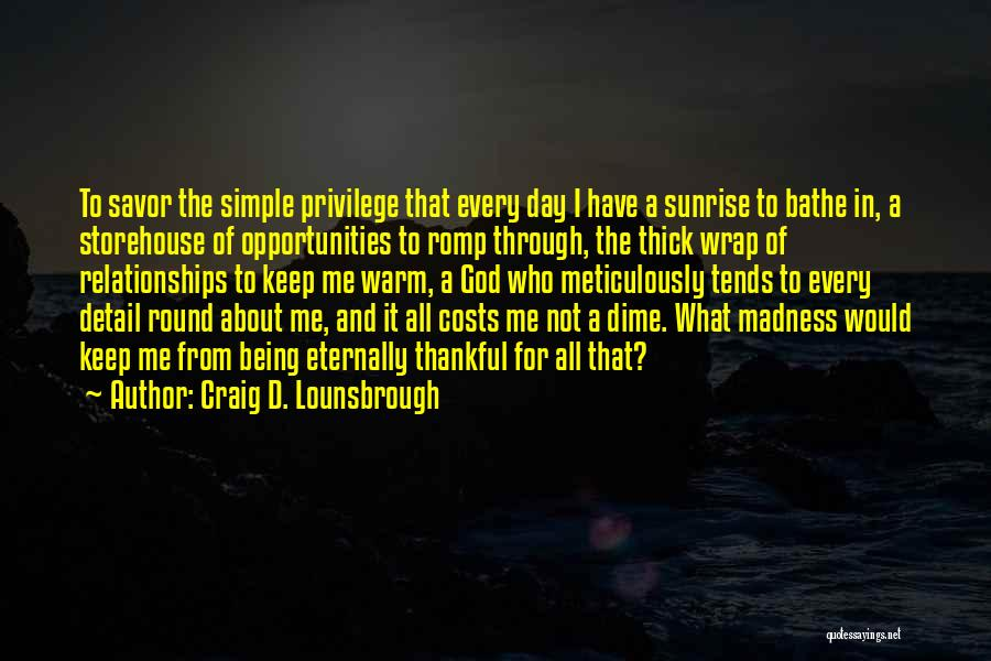 About Being Thankful Quotes By Craig D. Lounsbrough