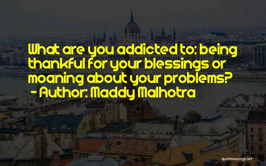 About Being Thankful Quotes By Maddy Malhotra