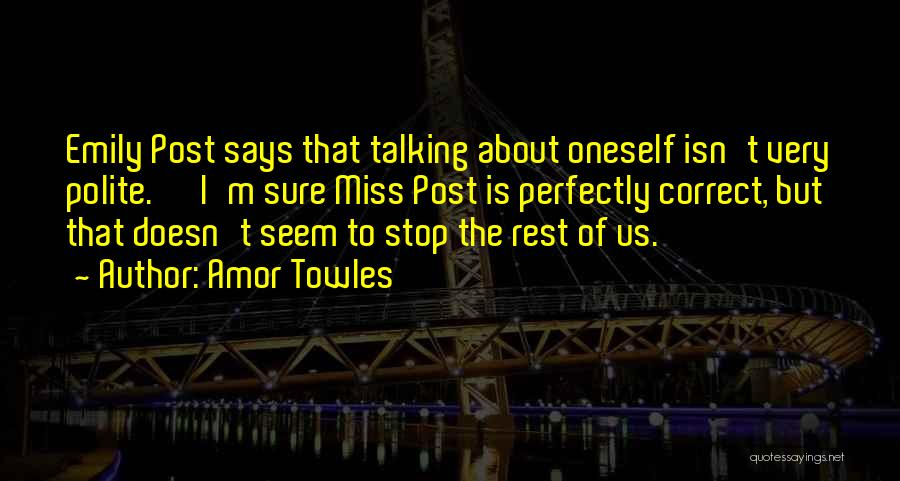 About Oneself Quotes By Amor Towles