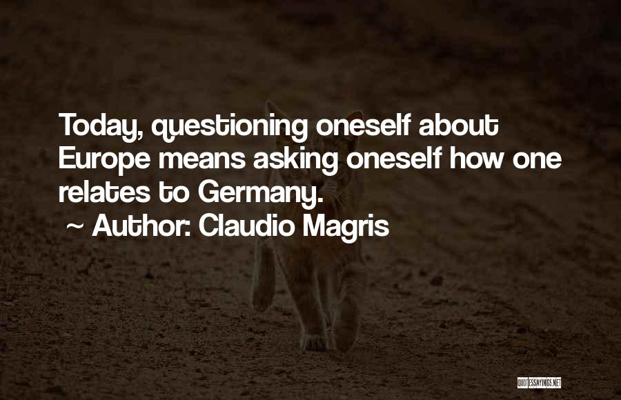 About Oneself Quotes By Claudio Magris