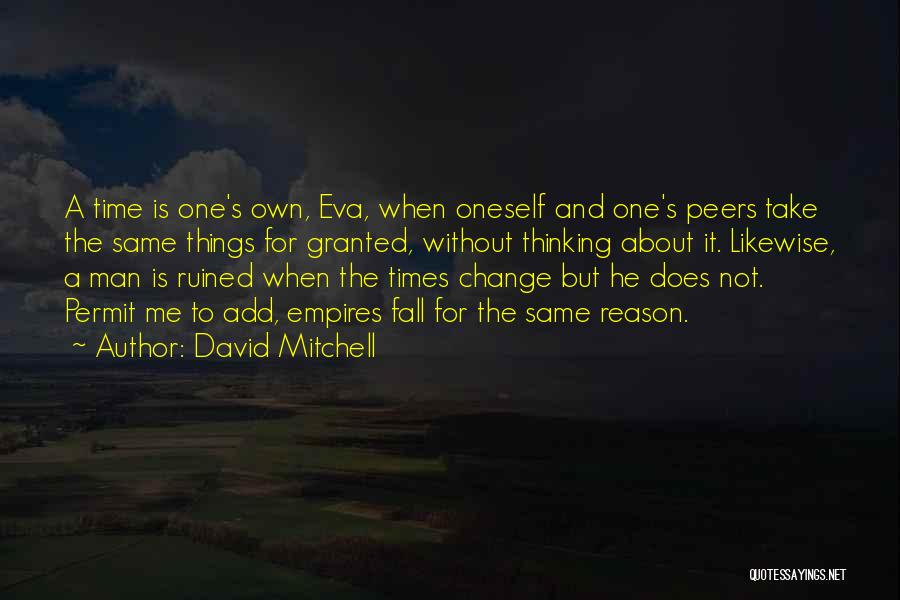 About Oneself Quotes By David Mitchell
