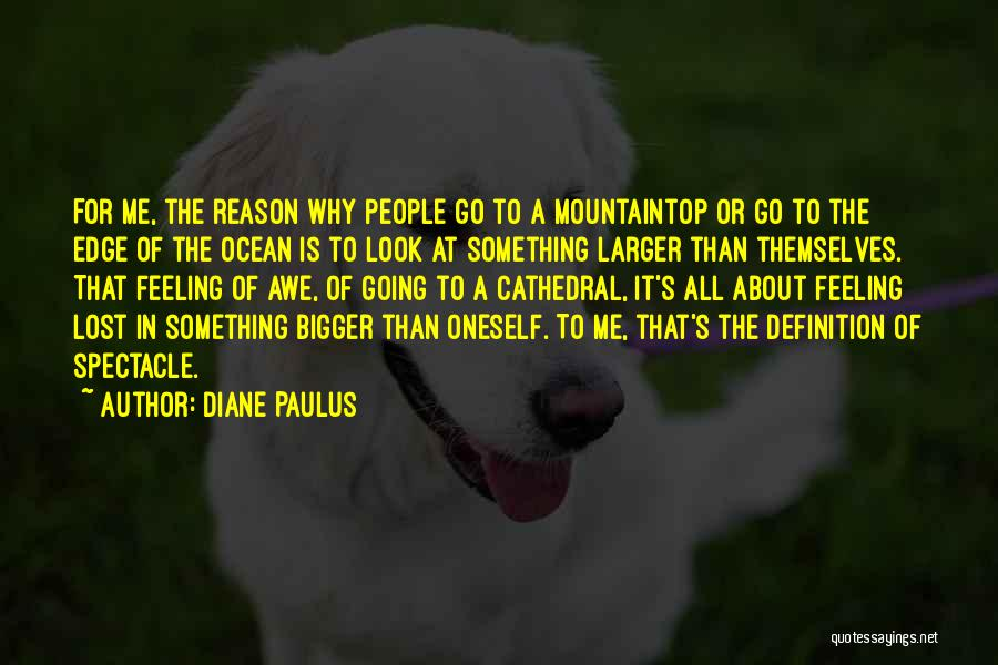 About Oneself Quotes By Diane Paulus