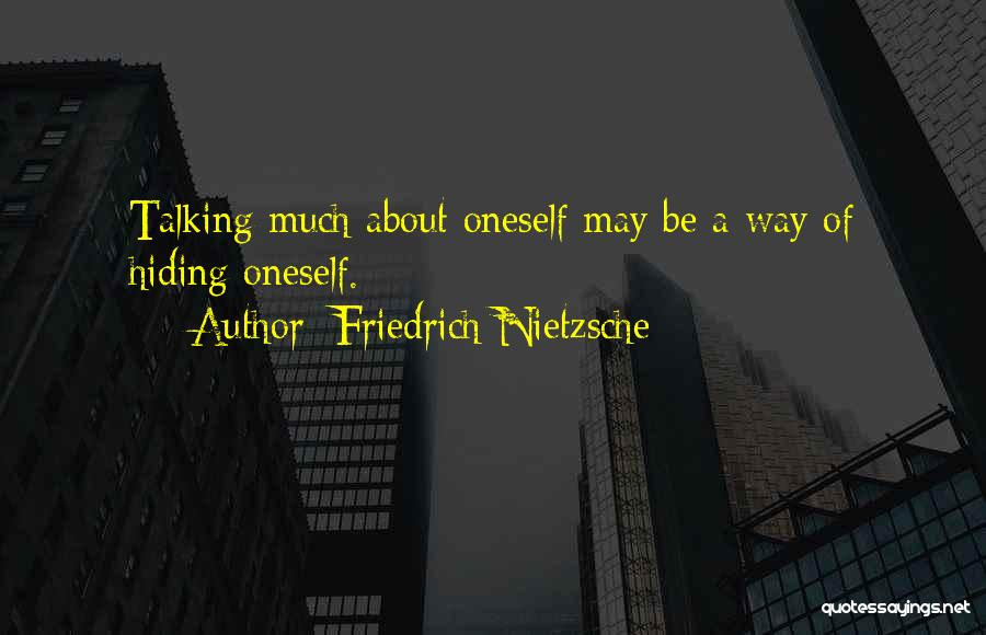 About Oneself Quotes By Friedrich Nietzsche