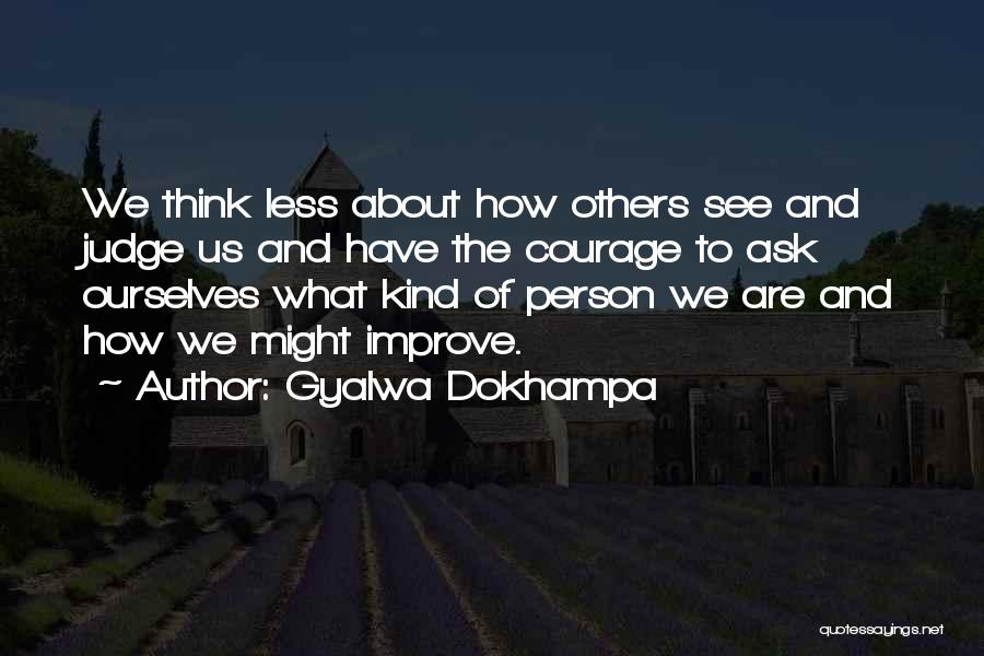 About Oneself Quotes By Gyalwa Dokhampa