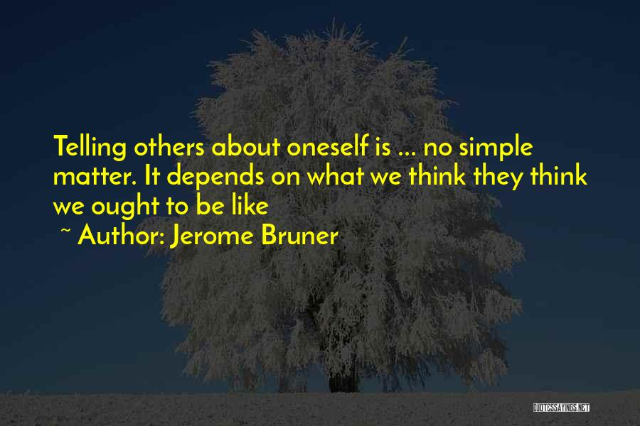 About Oneself Quotes By Jerome Bruner