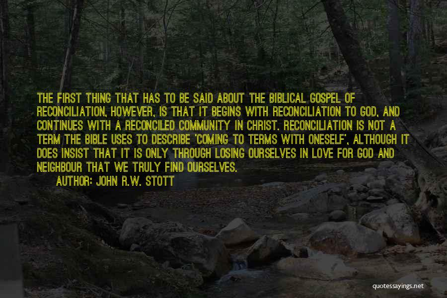 About Oneself Quotes By John R.W. Stott
