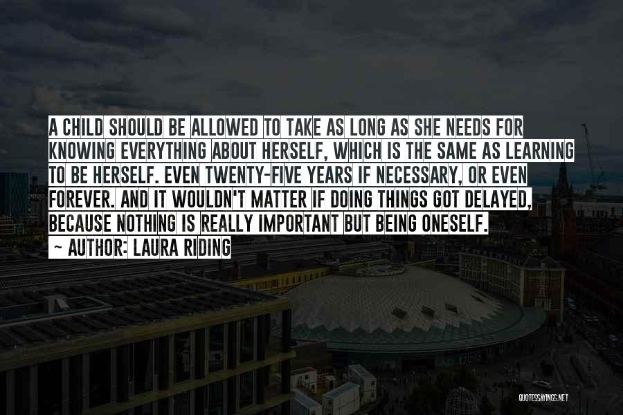 About Oneself Quotes By Laura Riding