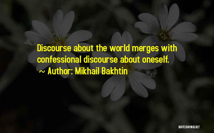 About Oneself Quotes By Mikhail Bakhtin