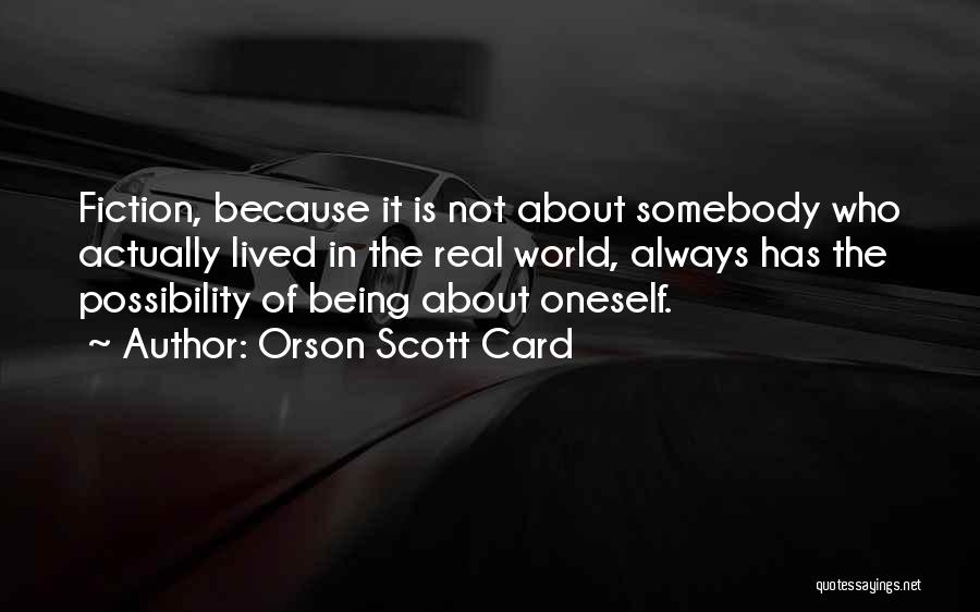 About Oneself Quotes By Orson Scott Card