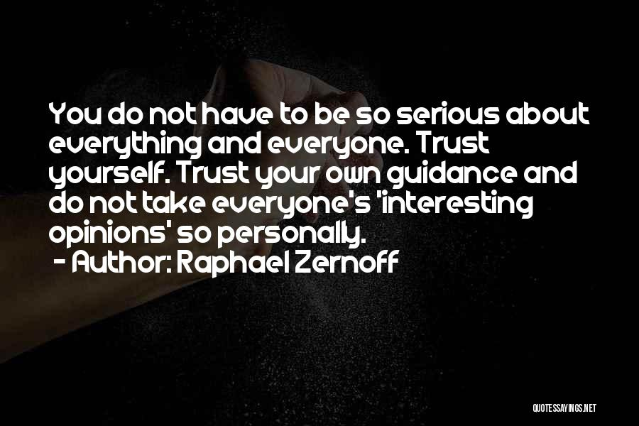 About Oneself Quotes By Raphael Zernoff