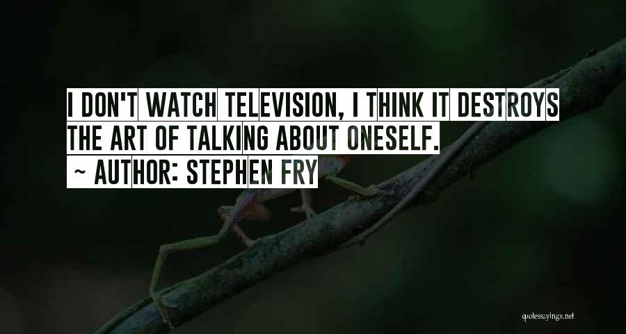 About Oneself Quotes By Stephen Fry