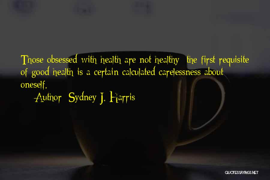 About Oneself Quotes By Sydney J. Harris