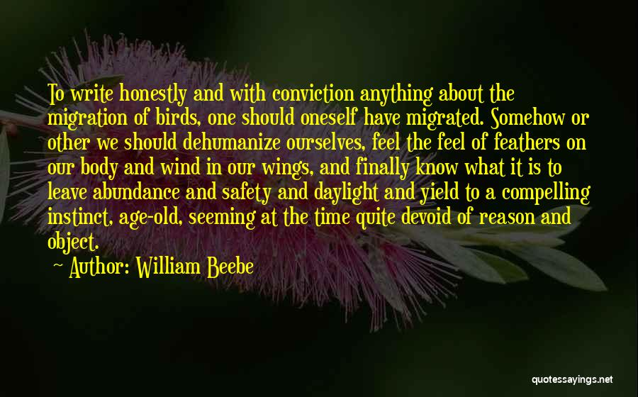 About Oneself Quotes By William Beebe