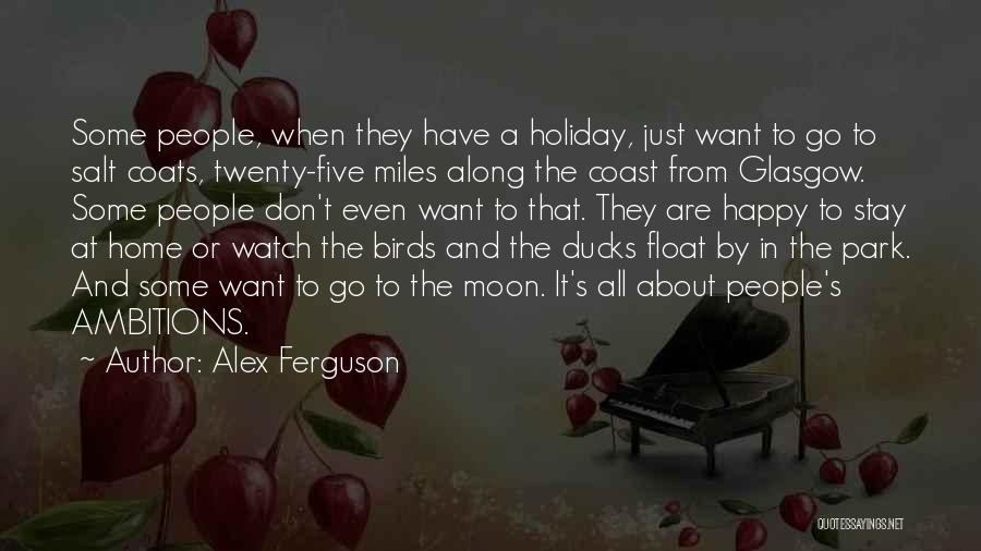 About The Moon Quotes By Alex Ferguson
