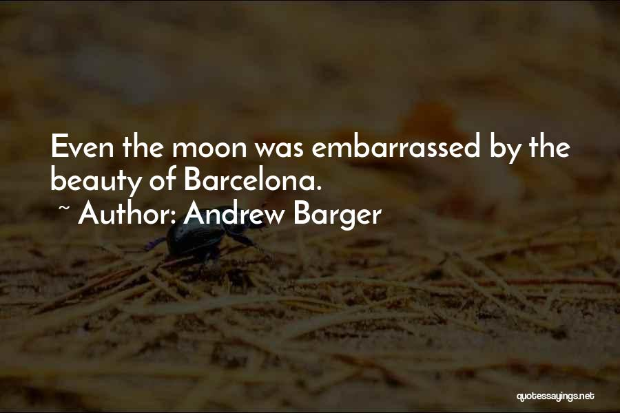 About The Moon Quotes By Andrew Barger