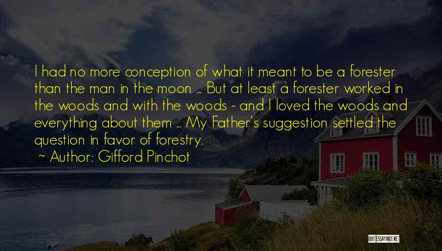 About The Moon Quotes By Gifford Pinchot