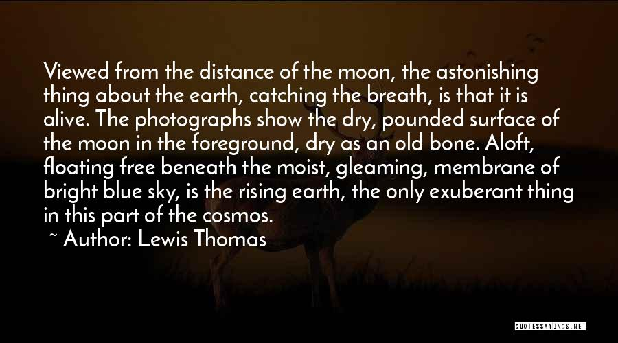 About The Moon Quotes By Lewis Thomas