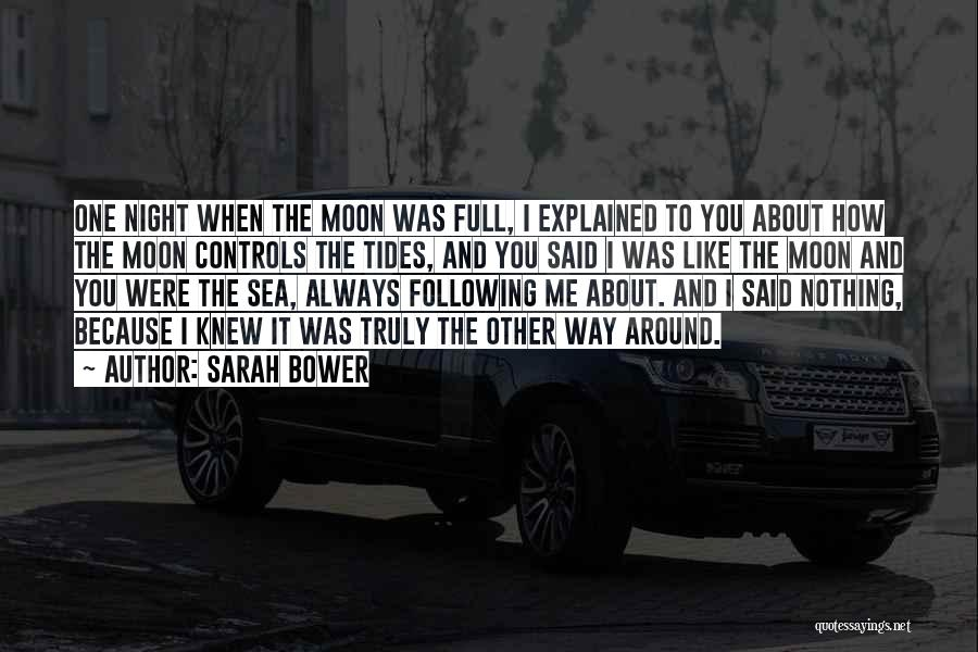 About The Moon Quotes By Sarah Bower