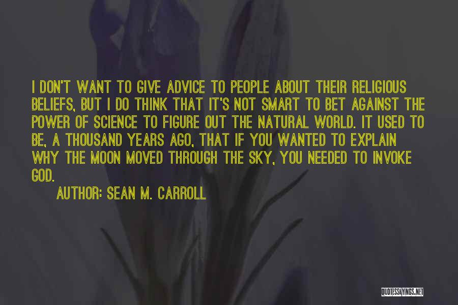 About The Moon Quotes By Sean M. Carroll