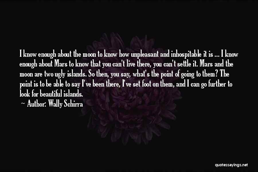 About The Moon Quotes By Wally Schirra