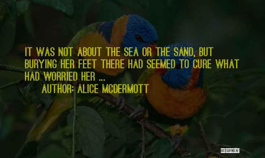 About The Sea Quotes By Alice McDermott