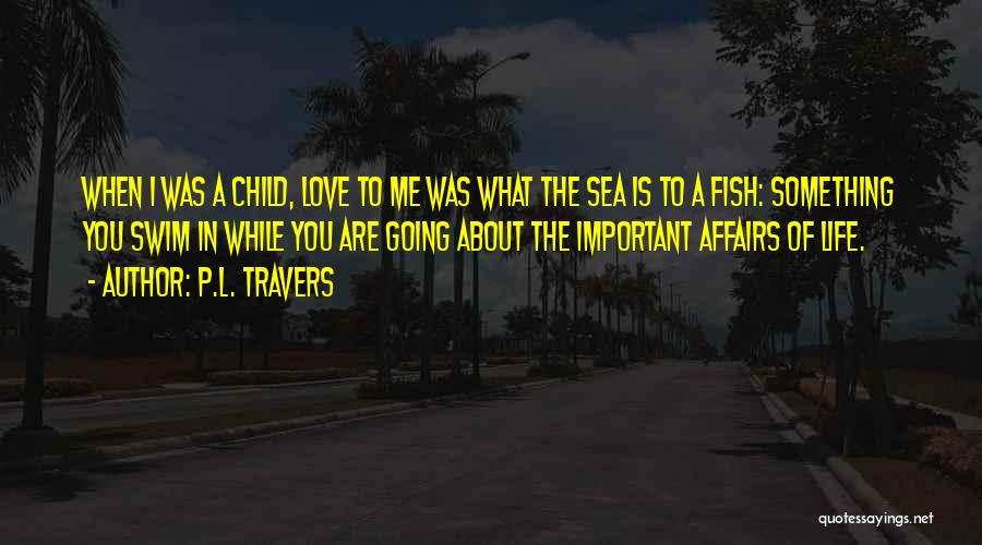 About The Sea Quotes By P.L. Travers