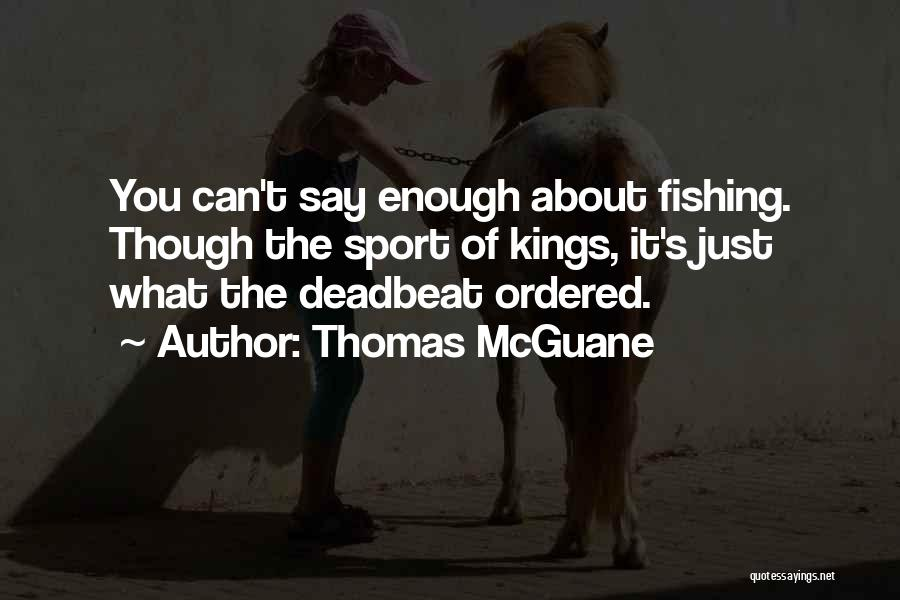About The Sea Quotes By Thomas McGuane