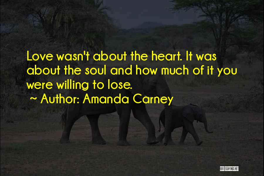 About To Lose Someone You Love Quotes By Amanda Carney