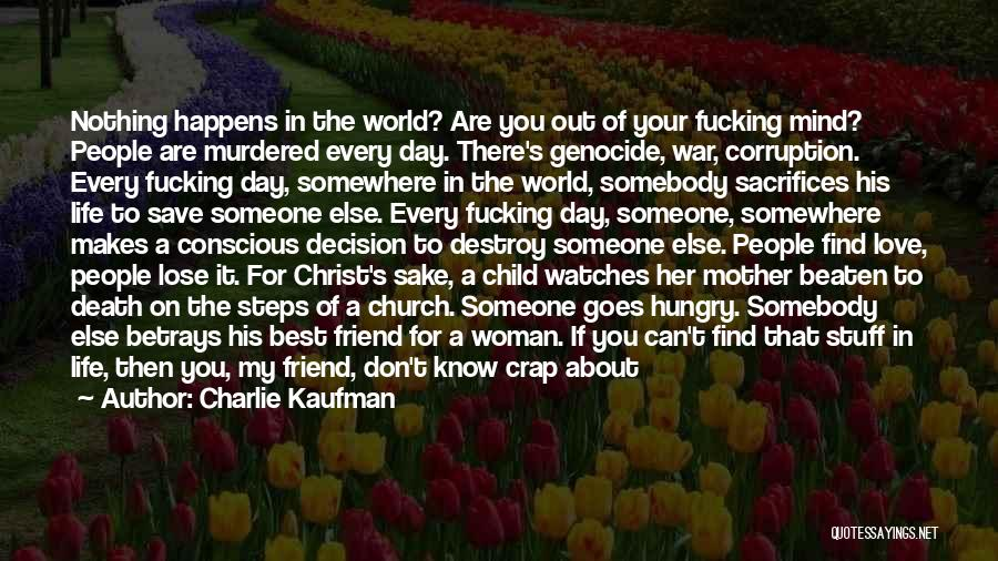 About To Lose Someone You Love Quotes By Charlie Kaufman