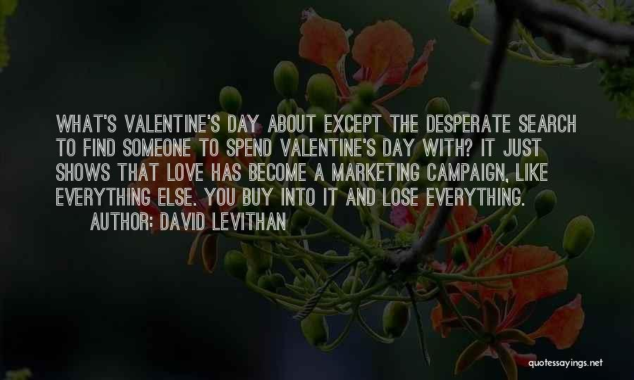 About To Lose Someone You Love Quotes By David Levithan