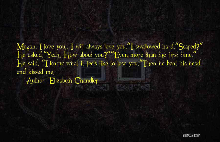 About To Lose Someone You Love Quotes By Elizabeth Chandler
