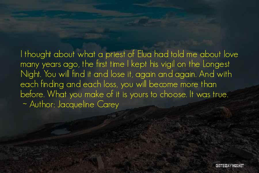 About To Lose Someone You Love Quotes By Jacqueline Carey