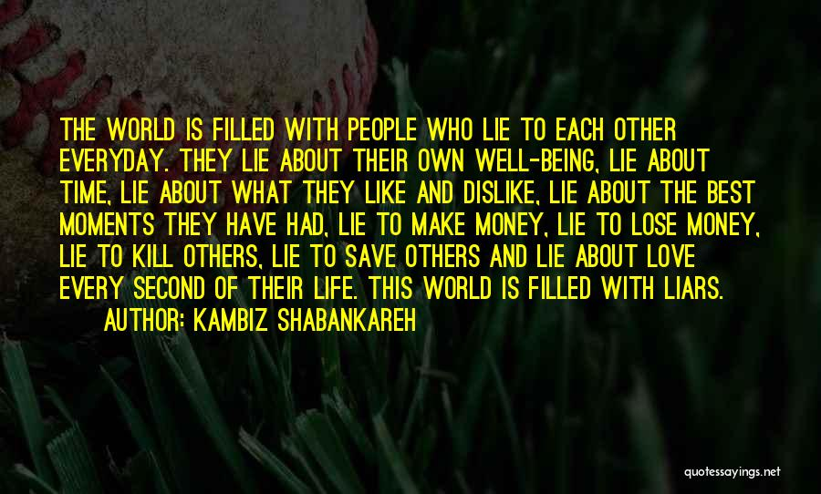 About To Lose Someone You Love Quotes By Kambiz Shabankareh