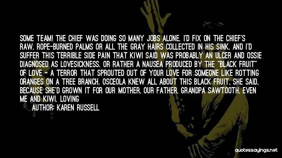 About To Lose Someone You Love Quotes By Karen Russell