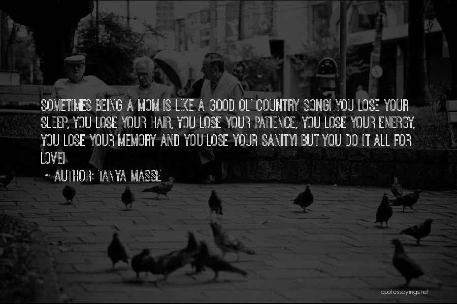 About To Lose Someone You Love Quotes By Tanya Masse