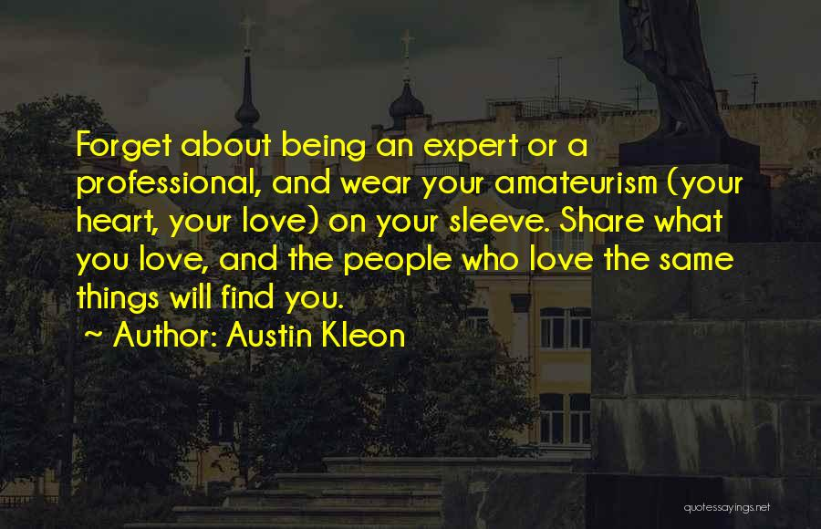 About You Love Quotes By Austin Kleon