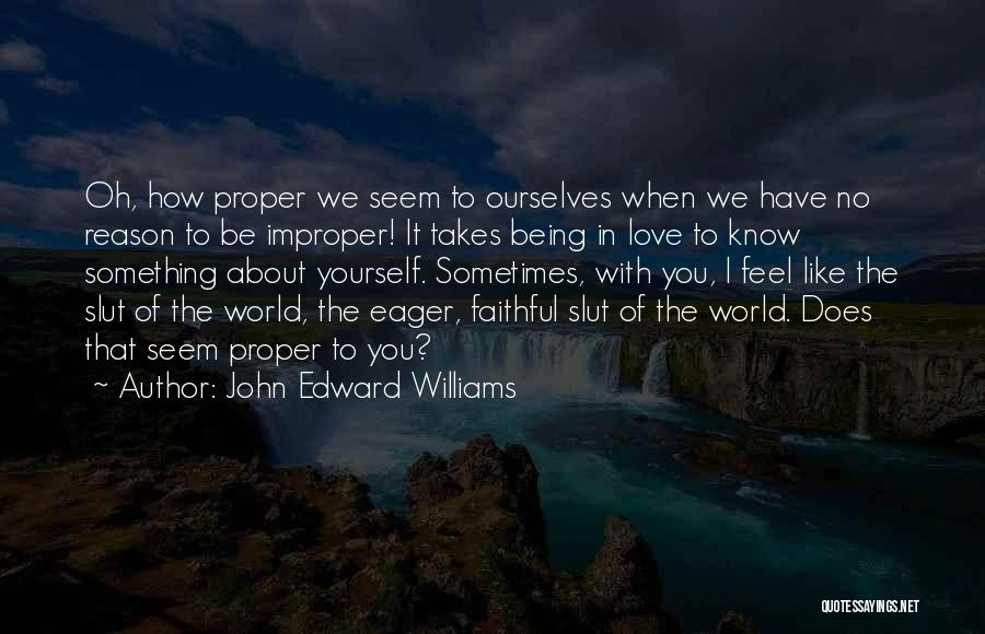 About You Love Quotes By John Edward Williams