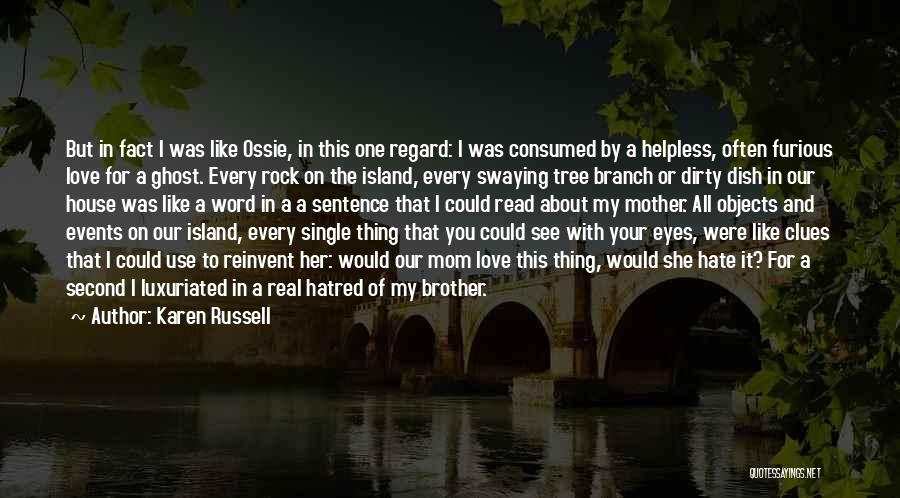 About You Love Quotes By Karen Russell