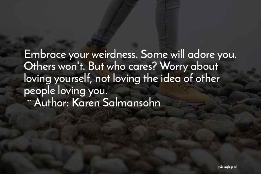 About You Love Quotes By Karen Salmansohn