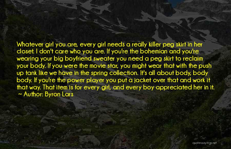 About Your Boyfriend Quotes By Byron Lars