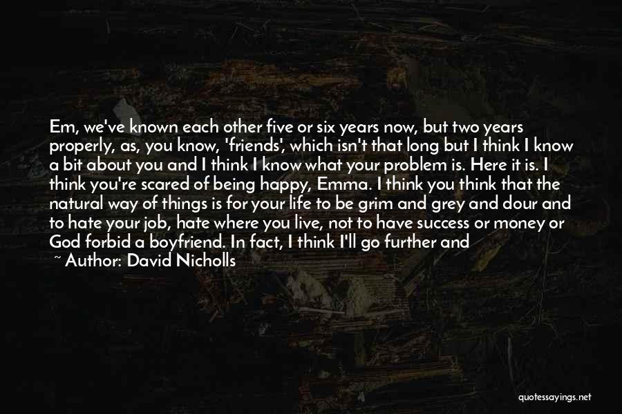 About Your Boyfriend Quotes By David Nicholls