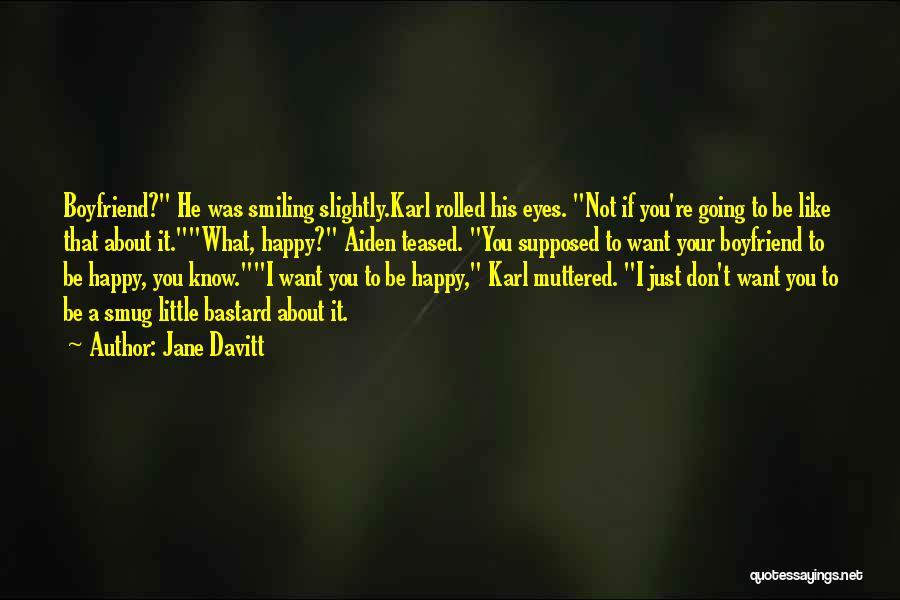 About Your Boyfriend Quotes By Jane Davitt