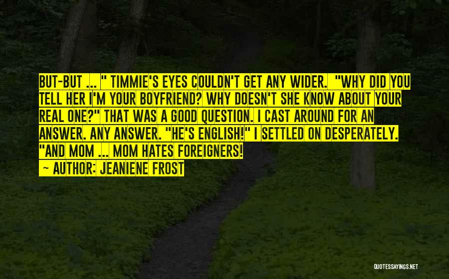 About Your Boyfriend Quotes By Jeaniene Frost