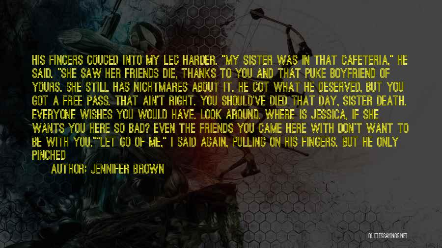 About Your Boyfriend Quotes By Jennifer Brown