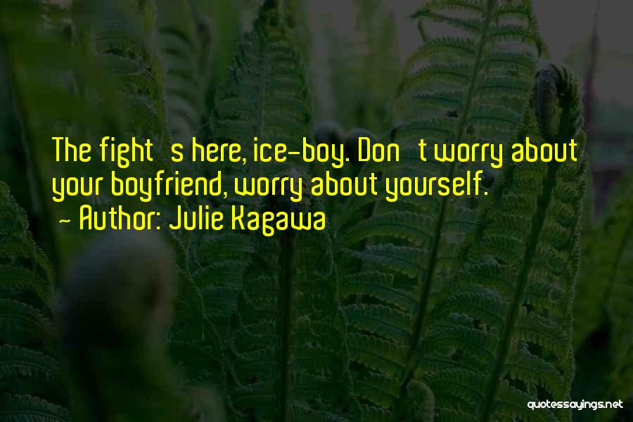 About Your Boyfriend Quotes By Julie Kagawa