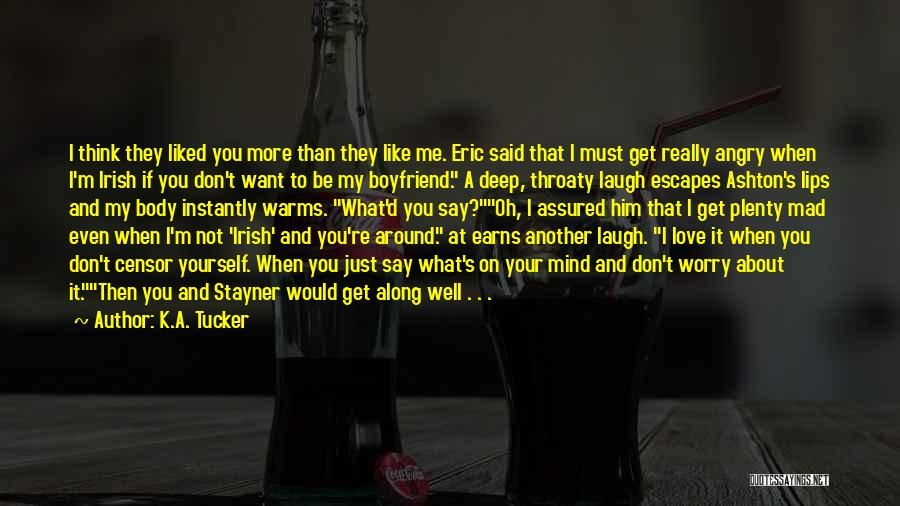 About Your Boyfriend Quotes By K.A. Tucker