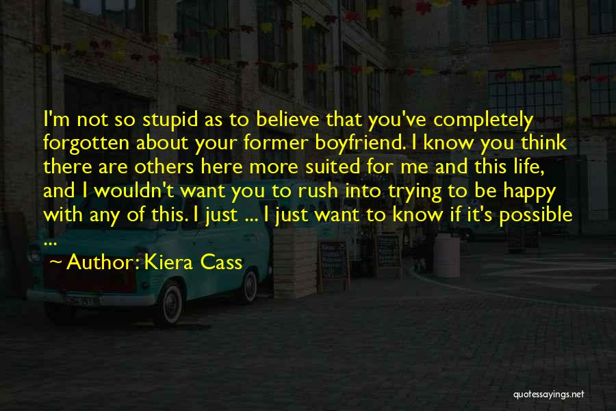 About Your Boyfriend Quotes By Kiera Cass