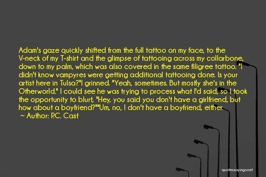 About Your Boyfriend Quotes By P.C. Cast
